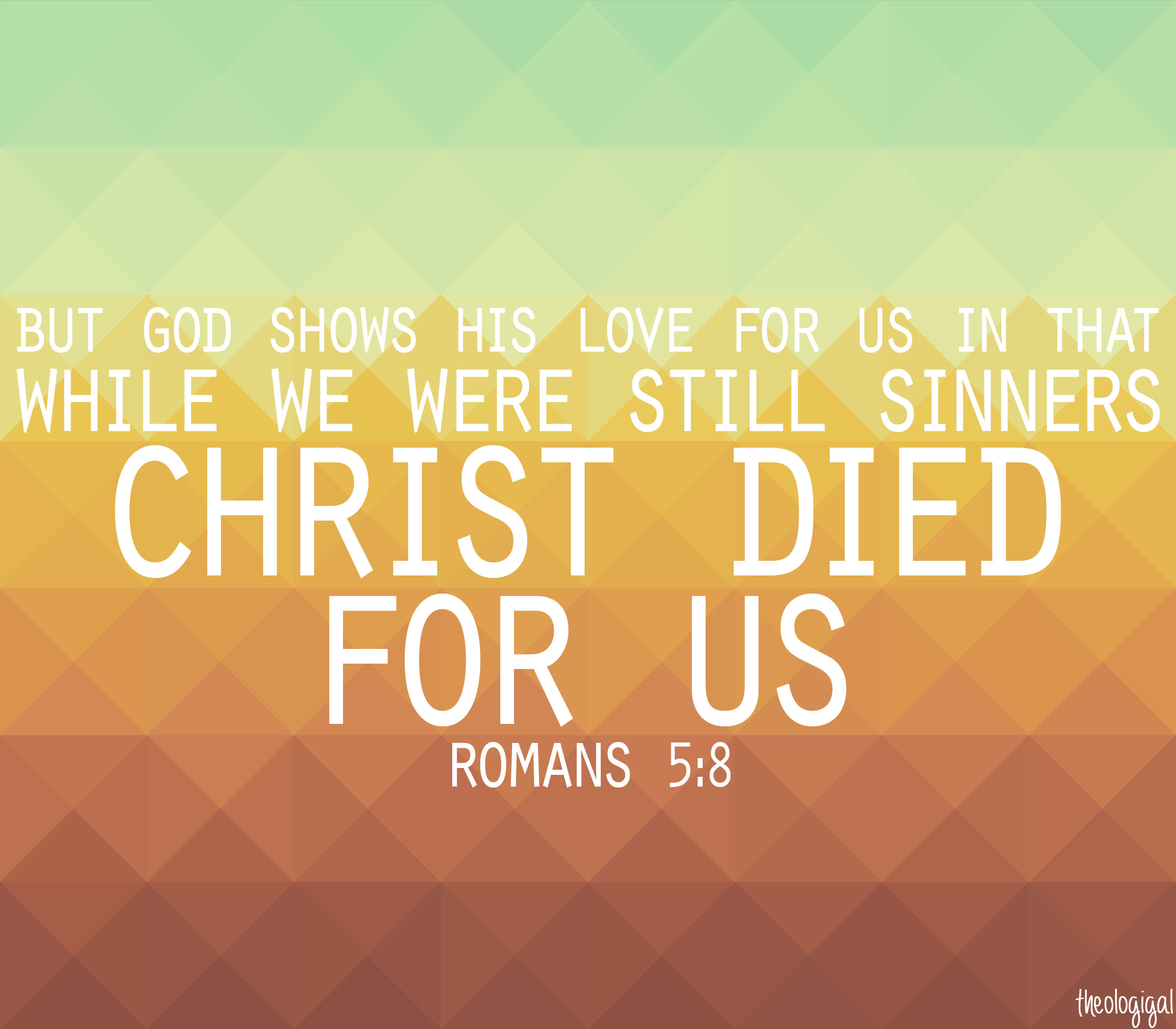 Quotes About Love From The Bible : Christian Bible Verses Tumblr Bible verse - romans 5,8 - but
